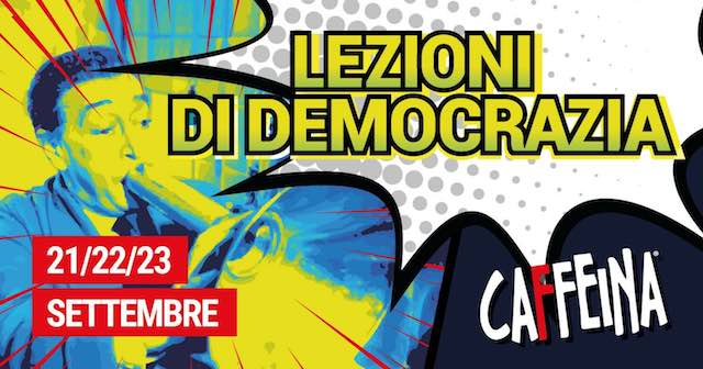 """""""Lezioni di Democrazia"""". Tre giorni di incontri e confronti al Teatro Libreria Caffeina"""