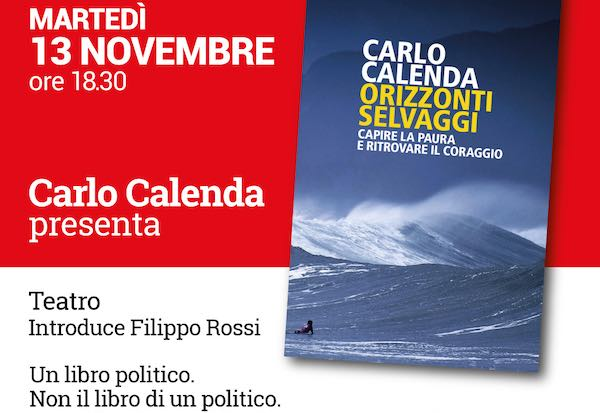 """Carlo Calenda presenta """"Orizzonti Selvaggi. Capire la paura e ritrovare il coraggio"""""""