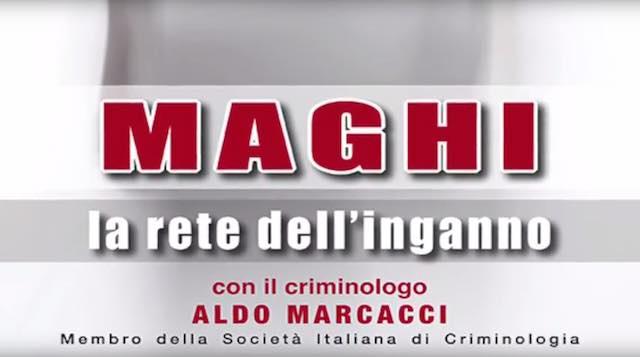 """""""Maghi. La rete dell'inganno"""". Incontro con il criminologo Aldo Marcacci"""
