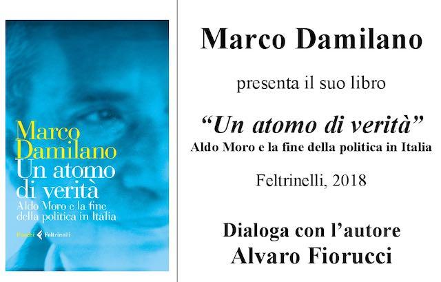 """Marco Damilano presenta il libro """"Un atomo di verità: Aldo Moro e la fine della politica in Italia"""""""