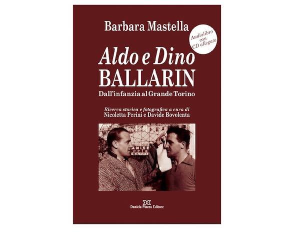 """Barbara Mastella presenta """"Aldo e Dino Ballarin. Dall'infanzia al Grande Torino"""""""