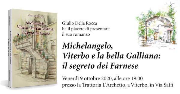 """Giulio Della Rocca presenta """"Michelangelo, Viterbo e la bella Galliana: il segreto dei Farnese"""""""