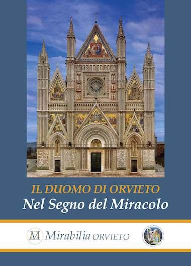 """Pillole di Mirabilia. """"Nel Segno del Miracolo - Storia e Significati del Duomo di Orvieto"""": il Duomo"""