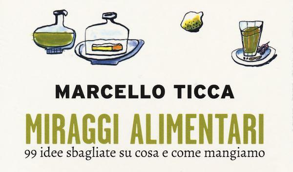 ll nutrizionista Marcello Ticca sfata i più consolidati luoghi comuni sull'alimentazione