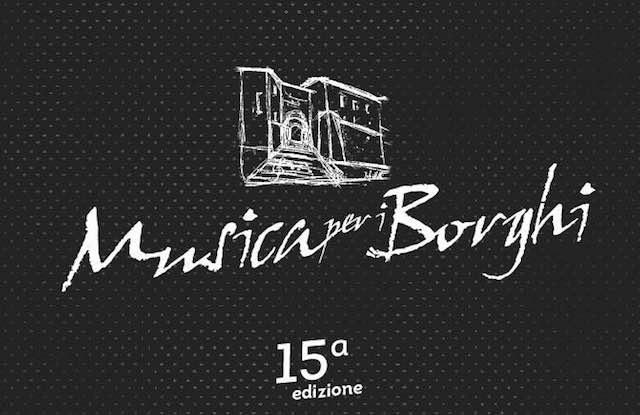 """""""Musica per i Borghi"""", poker d'assi e sapori per la 15esima edizione"""