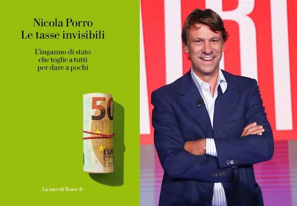 """Torna Nicola Porro e presenta il nuovo libro, """"Le Tasse Invisibili"""""""