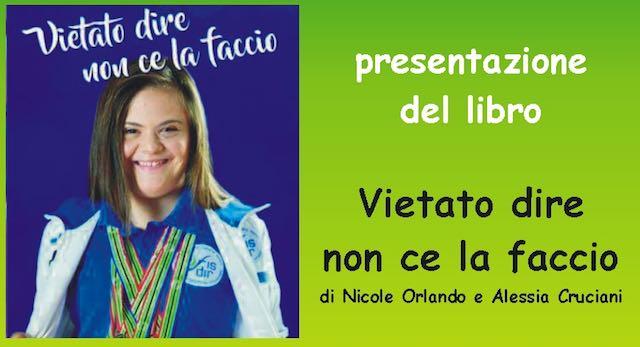 """""""Vietato dire non ce la faccio"""", il libro della campionessa paralimpica Nicole Orlando"""