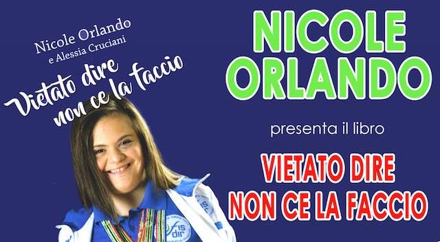 """Nicole Orlando presenta il libro """"Vietato dire non ce la faccio"""""""