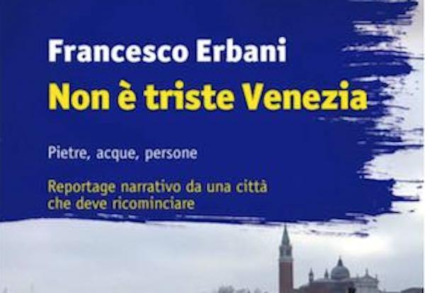 """Francesco Erbani presenta il libro """"Non è triste Venezia"""""""