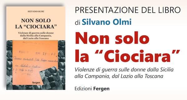 """Silvano Olmi presenta """"Non solo la 'Ciociara'. Violenze di guerra sulle donne"""""""