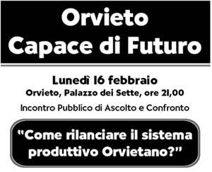 Orvieto Capace di Futuro incontra le forze produttive della città. Lunedì 16 febbraio, ore 21 a Palazzo dei Sette
