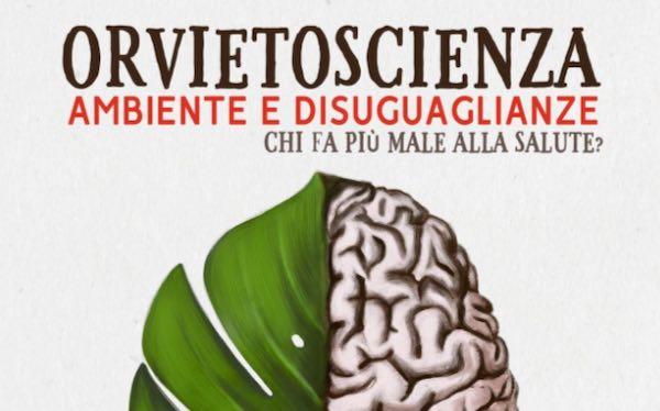 """""""Ambiente e disuguaglianze: chi fa più male alla salute?"""" è il tema di """"OrvietoScienza 2019"""""""