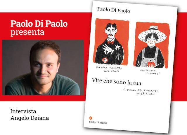 """Paolo Di Paolo presenta """"Vite che sono la tua. Il bello dei romanzi in 27 storie"""""""