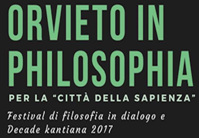 """""""Orvieto in Philosophia"""". Per la città della sapienza, Festival di Filosofia in Dialogo e Decade Kantian"""