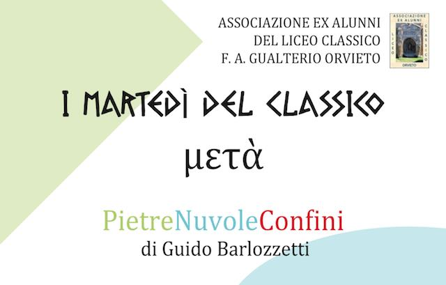 """""""PietreNuvoleConfini"""". Tre incontri di Guido Barlozzetti per """"I Martedì del Classico"""""""