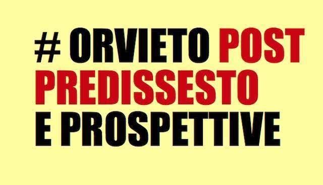 """Incontro su """"Orvieto fuori da pre-dissesto finanziario, prospettive e proposte"""""""