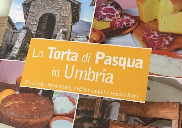 """""""La Torta di Pasqua in Umbria. Tra ricette inaspettate, antichi mulini e vecchi forni"""""""