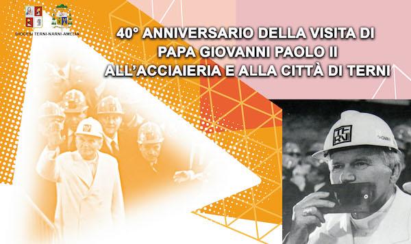 La vicinanza della Chiesa ai lavoratori nel 40esimo anniversario della visita di Papa Giovanni Paolo II all'Acciaieria