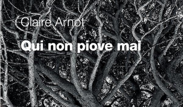 """Claire Arnot presenta il libro """"Qui non piove mai"""""""