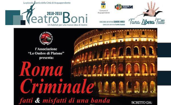 """""""Roma Criminale"""". La Banda della Magliana approda al Teatro Boni"""