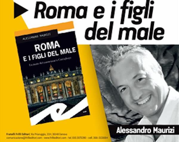 """Alessandro Maurizi presenta il libro """"Roma e i figli del male"""""""
