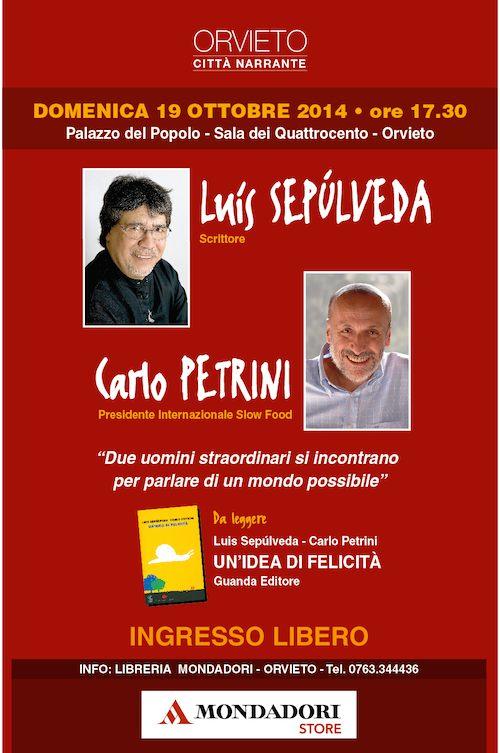 """Luis Sepulveda e Carlo Petrini il 19 ottobre a Orvieto per """"Un'idea di felicità"""""""