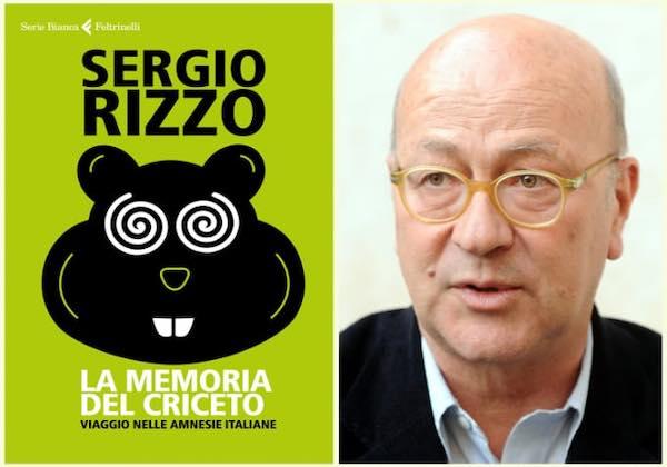"""Sergio Rizzo presenta """"La Memoria del Criceto. Viaggio nelle amnesie italiane"""""""