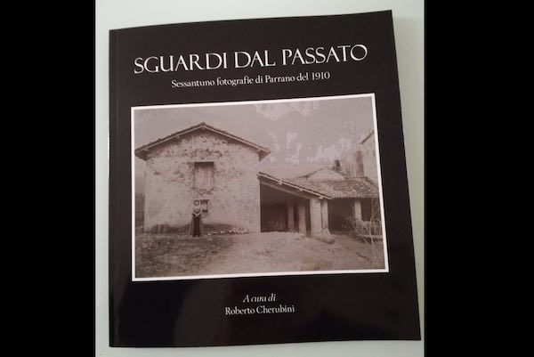 """""""Sguardi dal Passato"""". Nel libro di Roberto Cherubini i parranesi di inizio '900"""