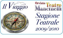 """""""Il Viaggio"""". Il programma della Stagione teatrale 2009-2010"""