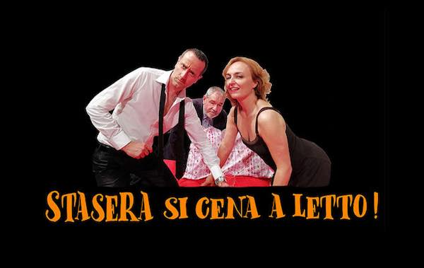 """Al Teatro Boni la commedia """"Stasera si cena a letto!"""""""