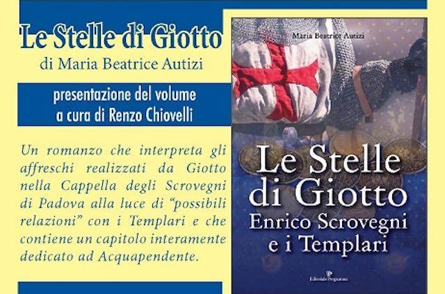 """Maria Beatrice Autizi presenta il romanzo """"Le Stelle di Giotto. Enrico Scrovegni e i Templari"""""""