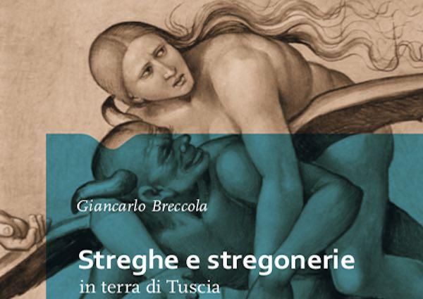 """Giancarlo Breccola presenta il libro """"Streghe e stregonerie in terra di Tuscia"""""""
