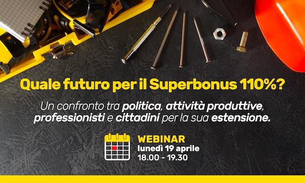 """""""Quale futuro per il Superbonus 100%?"""". Webinar per cittadini, professionisti e imprese"""
