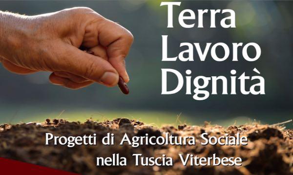 """""""Terra, lavoro, dignità"""". Tre progetti di agricoltura sociale nella Tuscia Viterbese"""