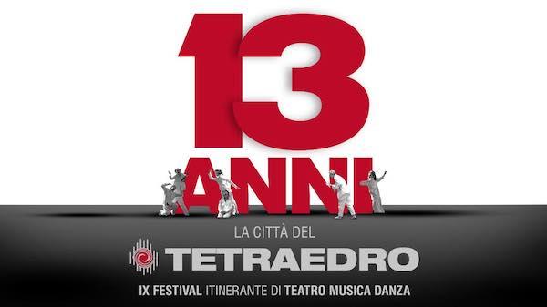 Teatro, musica e danza per festeggiare il compleanno del Tetraedro