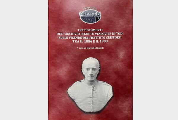 """""""Tre documenti dell'Archivio Segreto Vescovile di Todi sulle vicende dell'Istituto Crispolti tra il 1886 e il 1903"""""""