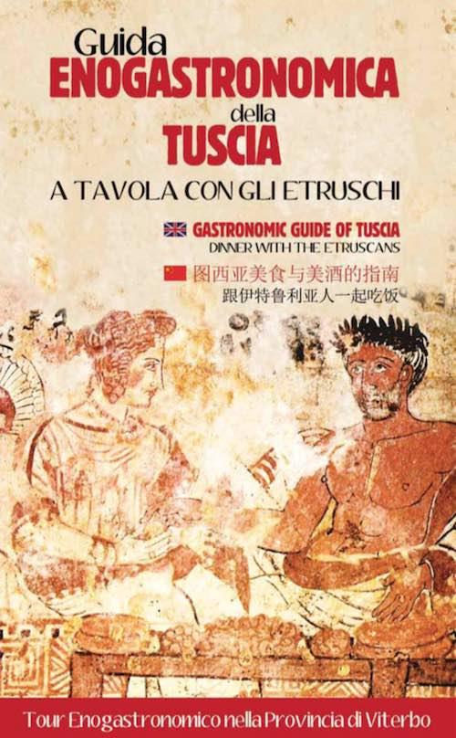 A tavola con gli Etruschi. Presentata la guida enogastronomica della Tuscia