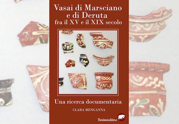 """Si presenta il libro """"Vasai di Marsciano e di Deruta fra il XV e il XIX secolo"""""""