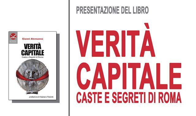 """Gianni Alemanno presenta il libro """"Verità Capitale. Caste e segreti di Roma"""""""